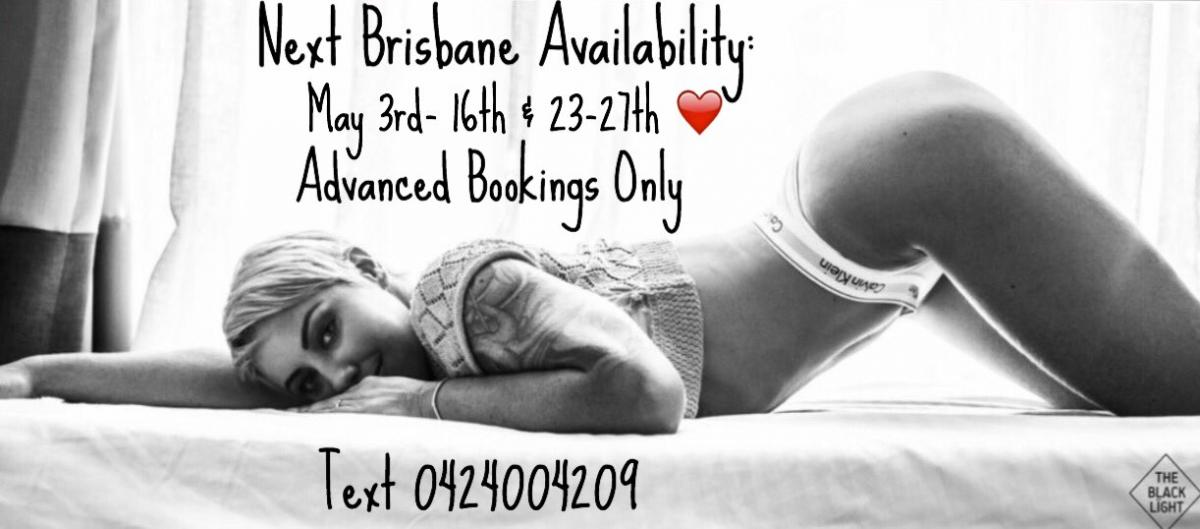Next Brisbane availability May 3rd-16th & 23rd-27th. Advanced Bookings Only