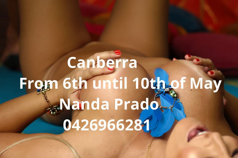 The Hottest Brazilian Nanda Prado In Canberra From 6th Until 10th of May.