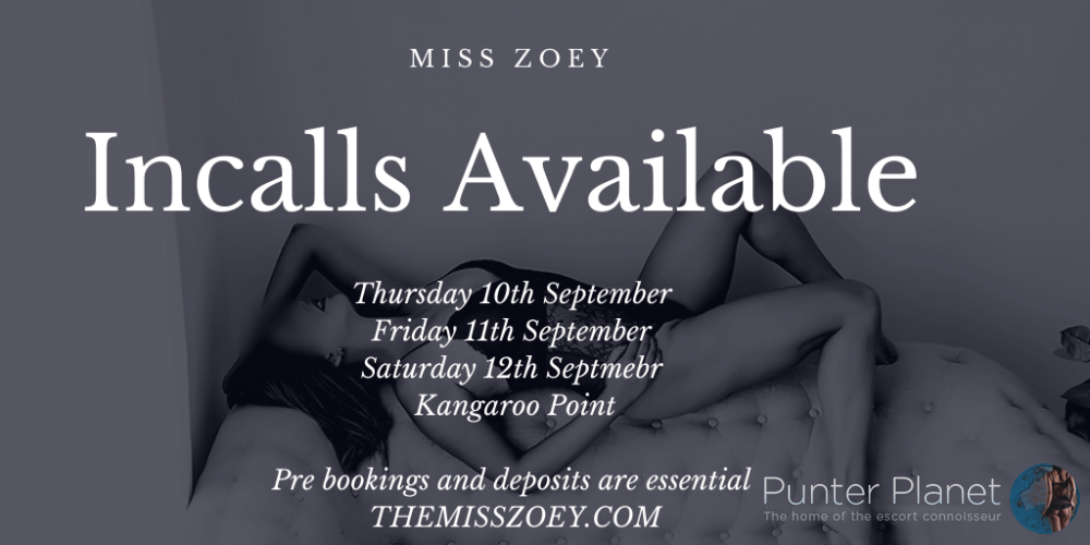 Incalls are available soon! Miss Zoey Brisbane Escort